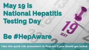 May 19th is National Hepatitis Testing Day - Be #HepAware