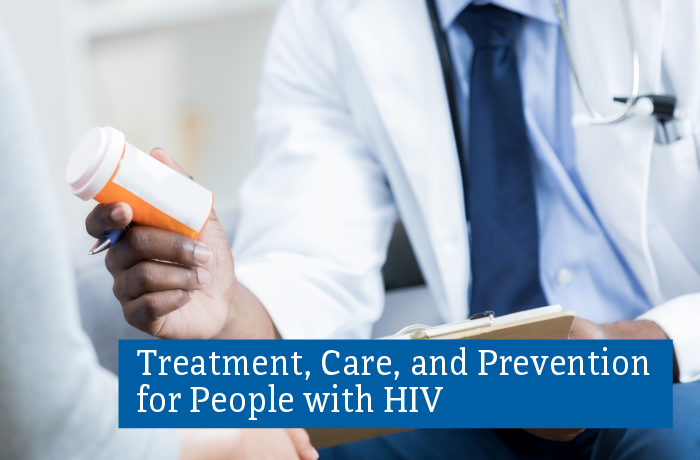 Treatment, Care, and Prevention for Persons with HIV (PWH)