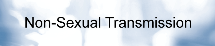 Non-Sexual Transmission