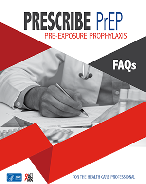 Prescribe PrEP Pre-exposure Prophylaxis FAQs