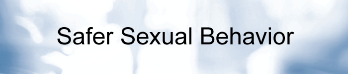 Safer Sexual Behavior