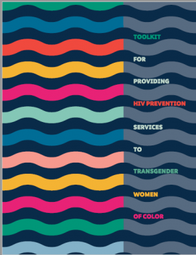 Toolkit for Providing HIV Prevention Services to Transgender Women of Color