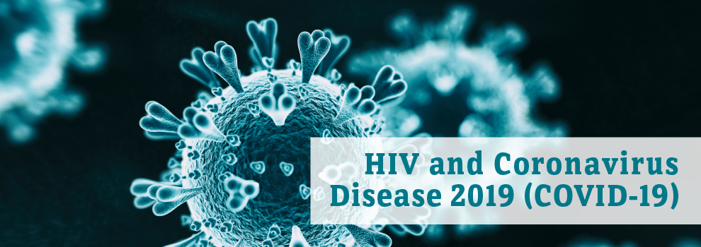 HIV and Coronavirus Disease 2019 (COVID-19)