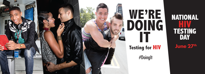 We're Doing It - testing for HIV. #DoingIt National HIV Testing Day June 27th