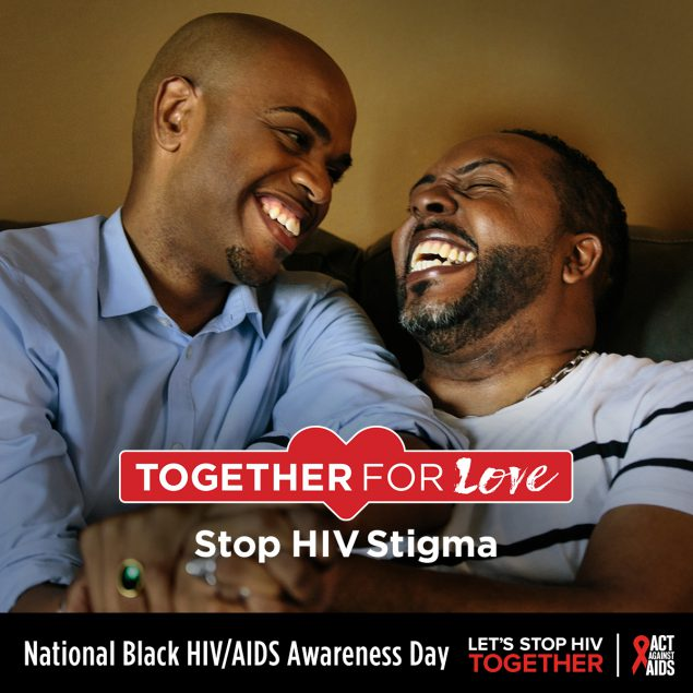 Two African American males looking at each other smiling and hugging. Together For Love. Stop HIV Stigma. National Black HIV/AIDS Awareness Day. Let's Stop HIV TOGETHER. HHS, CDC