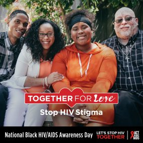 African American family smiling in casual clothing. Together For Love. Stop HIV Stigma. National Black HIV/AIDS Awareness Day. Let's Stop HIV TOGETHER. HHS, CDC