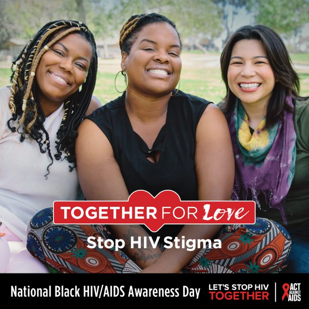 Three woman smiling. Together For Love. Stop HIV Stigma. National Black HIV/AIDS Awareness Day. Let's Stop HIV TOGETHER, HHS, CDC