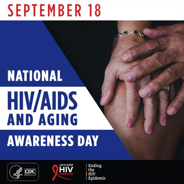 September 18. National HIV/AIDS and Aging Awareness Day.