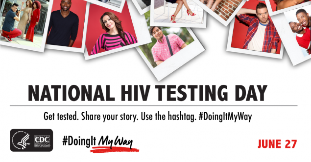 English social media graphic that reads National HIV Testing Day. Get tested. Share your story. Use the hashtag. June 27. #DoingItMyWay.