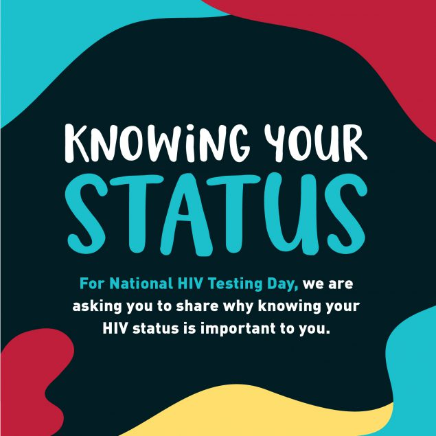 Knowing your HIV status. For National HIV Testing Day, we are asking you to share why knowing your HIV status is important to you.