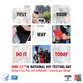 Test Your Way Do It Today.  June 27th is National HIV Testing Day. Testing is fast, free, and confidential www.cdc.gov/doingit