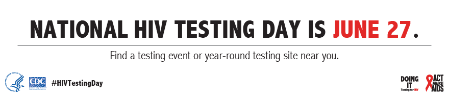 National HIV Testing Day is June 27. Find a testing event or year-round testing site near you