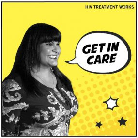 Woman smiling and looking to the side. Get In Care. HIV Treatment Works.