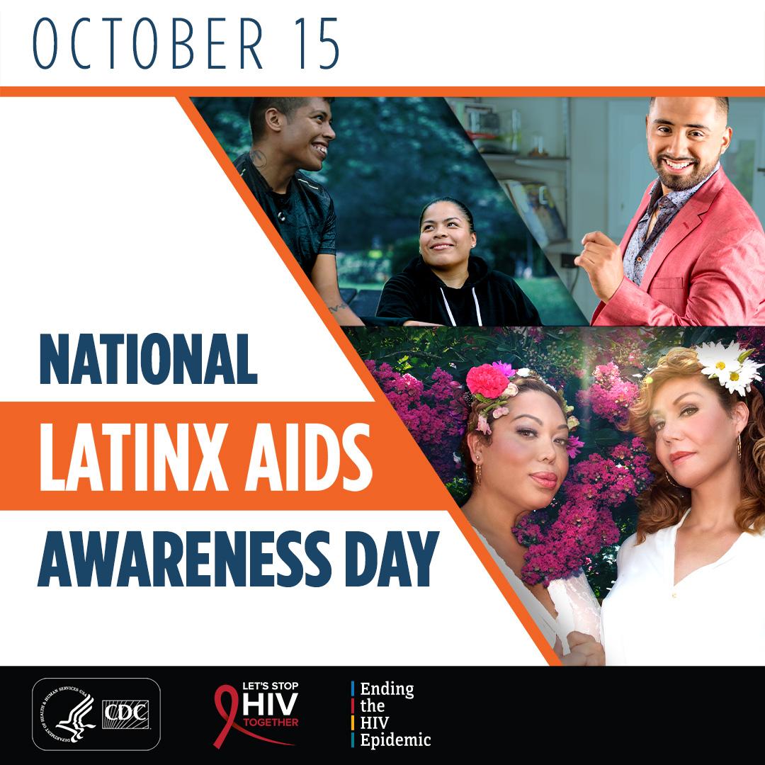 October 15: National Latinx AIDS Awareness Day