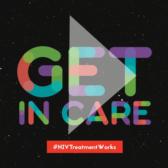 Get in care. #HIVTreatmentWorks