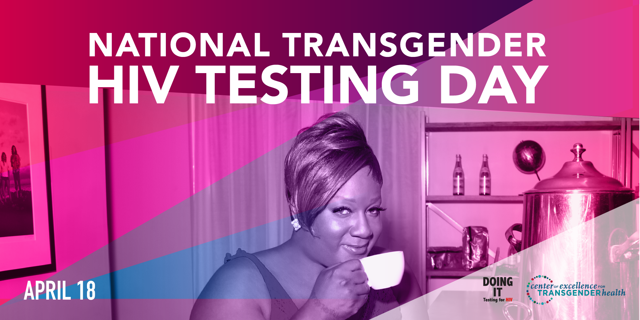 National Transgender HIV Testing Day - April, 18 2018