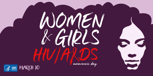 Women & Girls HIV/AIDS Awareness Day - March 10