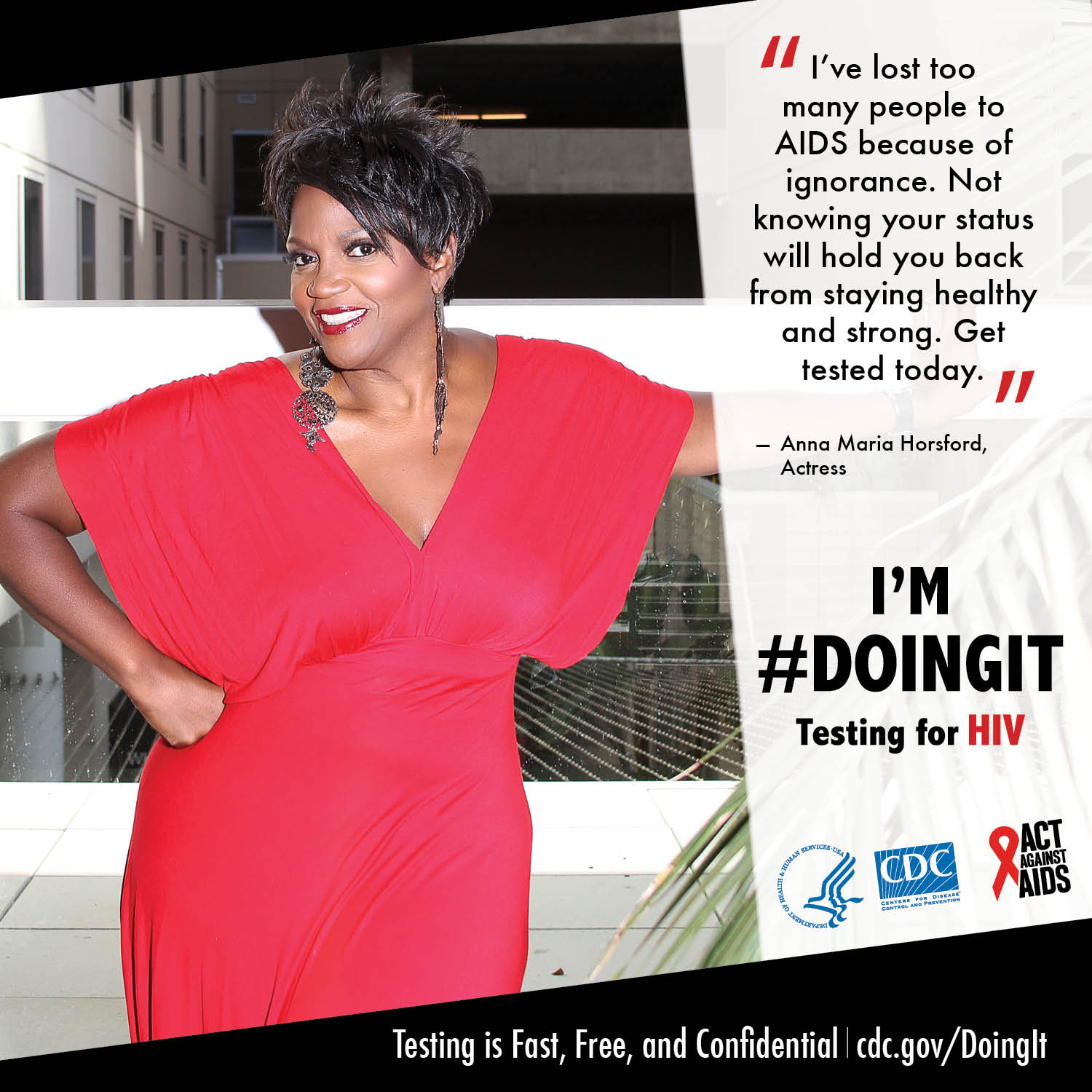 "Anna Maria Horsford, an African-American actress, in a red dress stating why she believes getting tested is important. ""I've lost too many people to AIDS because of ignorance. Not knowing your status will hold you back from staying healthy and strong. Get tested today."""