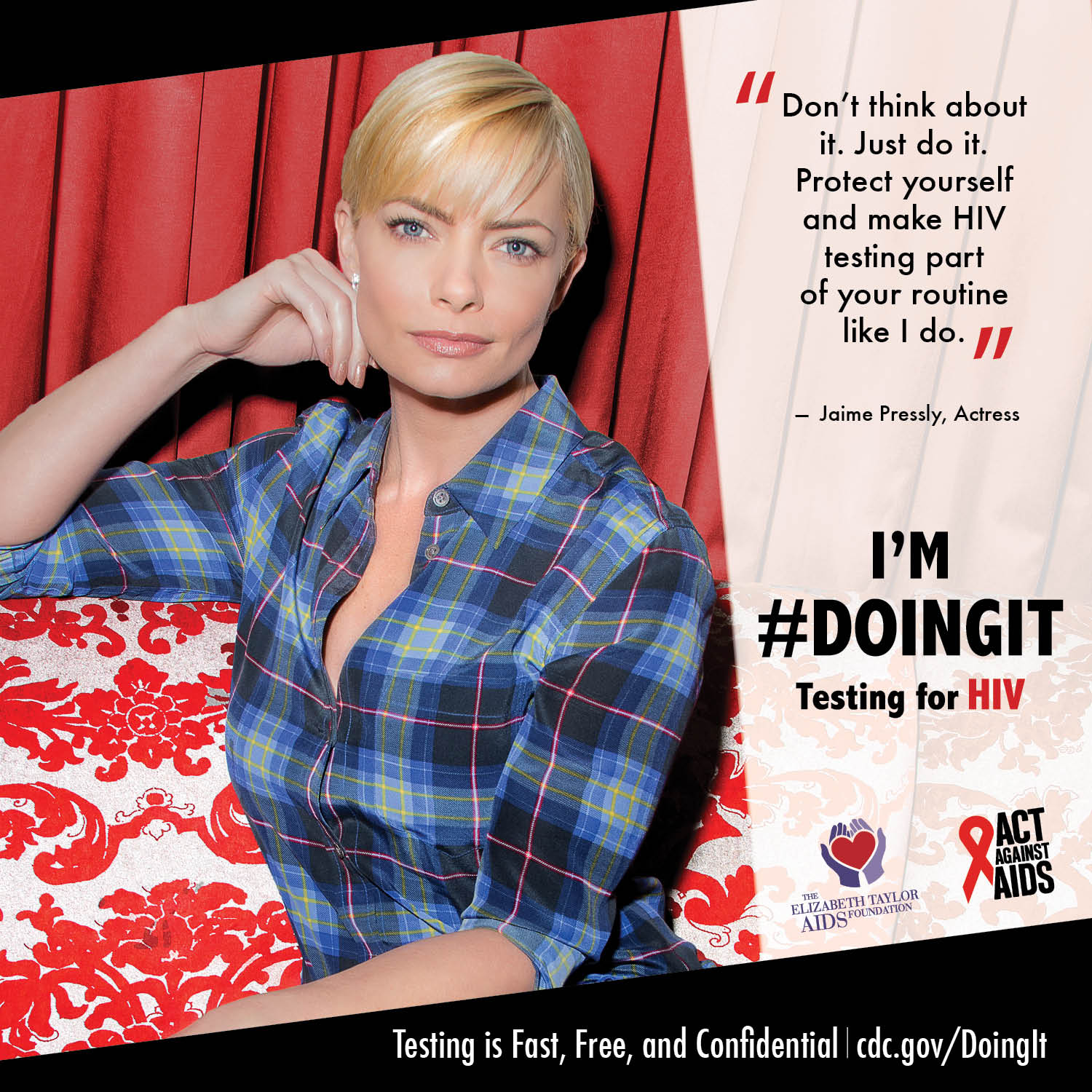 "Jaime Pressly, a blonde actress, in a blue plaid shirt stating why she believes getting tested is important. ""Don't think about it. Just do it. Protect yourself and make HIV testing part of your routine like I do."""