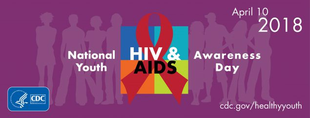 National Youth HIV & AIDS Awareness Day is on April 10, 2018. For more information visit, cdc.gov/healthyyouth HHS, CDC