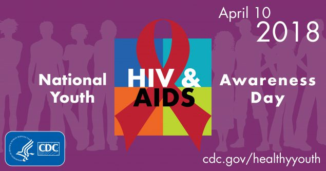 National Youth HIV & AIDS Awarness Day is on April 10, 2018. For more information visit, cdc.gov/healthyyouth HHS, CDC