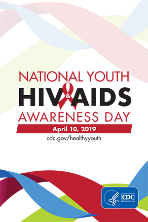 National Youth HIV & AIDS Awareness Day April 10, 2019