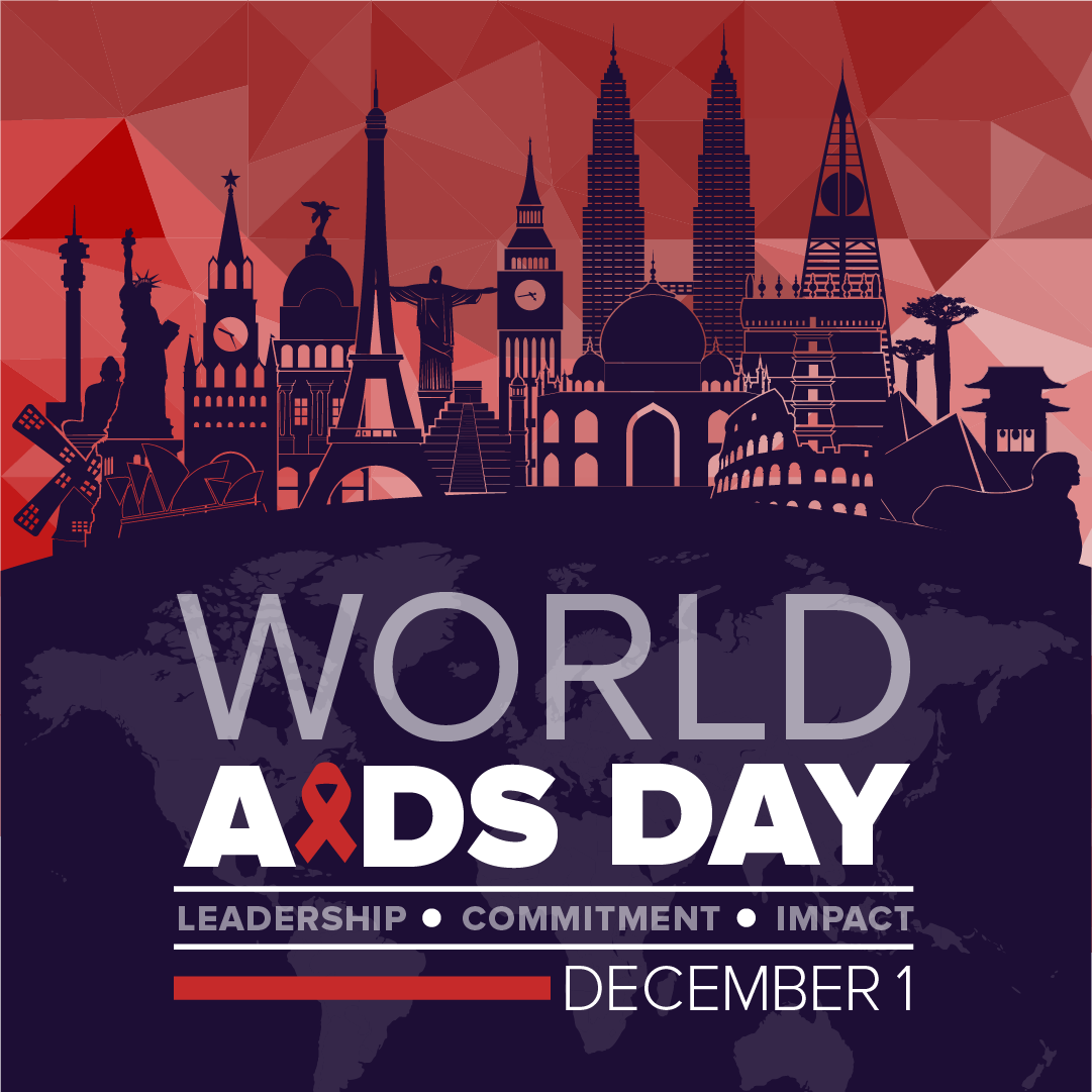 World AIDS Day, December 1. Leadership, Commitment, Impact. Graphic montage of various landmarks from around the world.