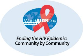 World map with a red AIDS ribbon overlay. World AIDS Day. December 1. Ending the HIV Epidemic Community by Community.