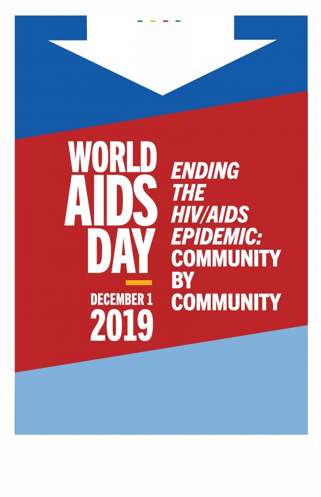 World AIDS Day - December 2019 Ending the HIV/AIDS Epidemic: Community By Community