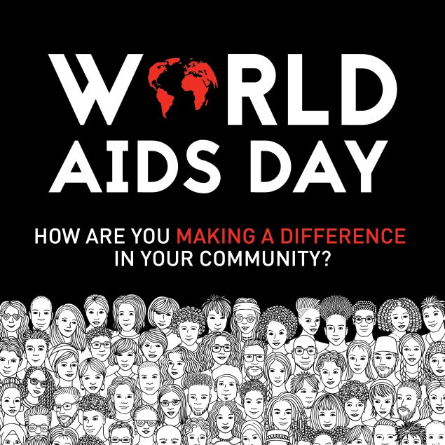 World AIDS Day.  How are you making a difference in your community?