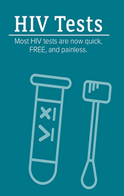 HIV Tests - Most HIV Tests are now quick, FREE, and painless.