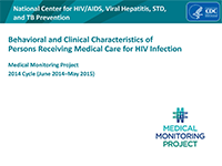 Cover slide: Behavioral and Clinical Characteristics of Persons with Diagnosed HIV Infection Medical Monitoring Project 2015 Cycle (June 2015 – May 2016)
