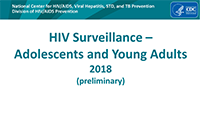Cover slide: HIV Surveillance - Adolescents and Young Adults 2018 (preliminary)