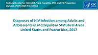 HIV Surveillance in Metropolitan Statistical Areas United States and Puerto Rico, 2017