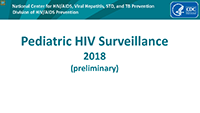 Cover slide: Pediatric HIV Surveillance 2018 (preliminary)
