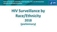 Cover slide: HIV Surveillance by Race/Ethnicity (through 2018)