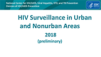 Cover slide: HIV Surveillance in Urban and Nonurban Areas 2018 (preliminary)