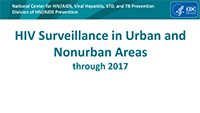 HIV Surveillance in Urban and Nonurban Areas (through 2017)