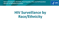 Cover slide - HIV Surveillance by Race/Ethnicity