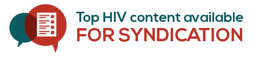 Top HIV content available for syndication