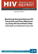 Monitoring Selected National HIV Prevention and Care Objectives by Using HIV Surveillance Data United States and 6 Dependent Areas, 2016