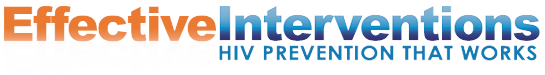Effective Interventions - HIV Prevention That Works