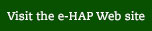 Visit the e-HAP Web site