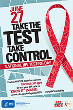 June 27. Take the test, take control. National HIV Testing Day