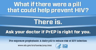 What if there were a pill that could prevent HIV? There is. Ask your doctor if PrEP is right for you.