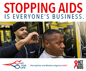 Stopping AIDS is everyone's Business. Image of a barber holding a pair of scissors and cutting a client's hair; Cut For Life logo; Act Against AIDS logo.