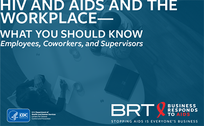 HIV and AIDS and the Workplace, What you should know. Employees, coworkers and supervisors
