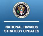 National HIV/AIDS Strategy Updates