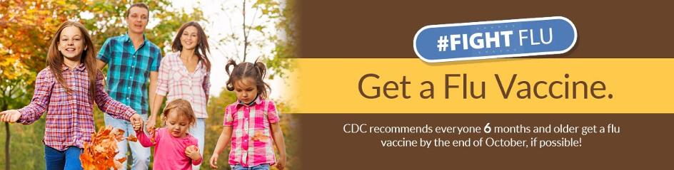 Get a flu vaccine. CDC recommends everyone 6 months and older get a flu vaccine by the end of October, if possible.