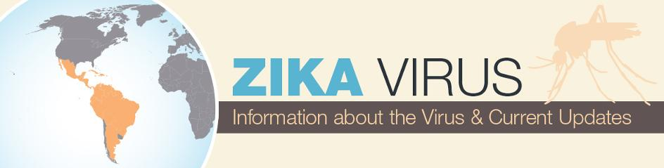 Zika Virus - Information about the Virus and Current Updates